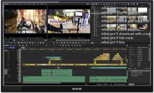 EDIUS Pro 9.55 Crack Full Version Free Download For 7 & 10 Latest